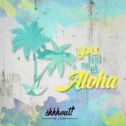 You had me at Aloha   shhhout!   Plotterdatei