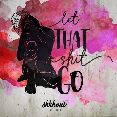 shhhout_produktbild_letthatshitgo
