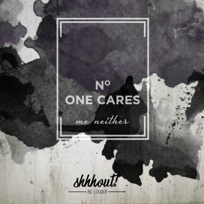 shhhout_produktbild_noonecares